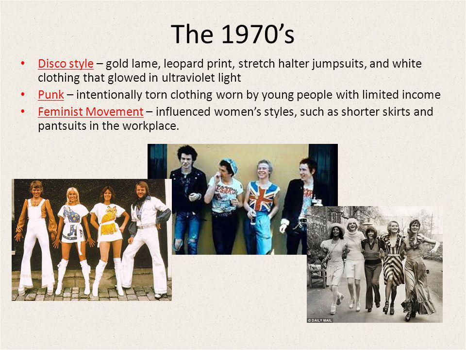 The 1970's Disco style – gold lame, leopard print, stretch halter jumpsuits, and white clothing that glowed in ultraviolet light.