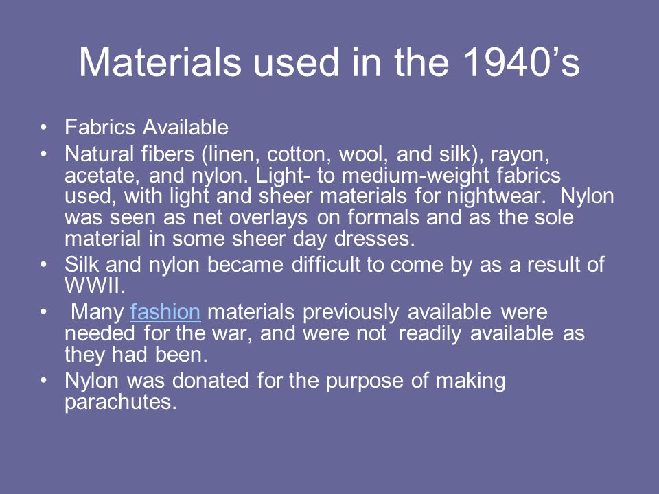 Materials used in the 1940's