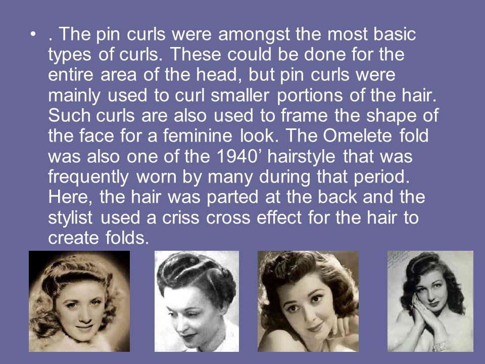 The pin curls were amongst the most basic types of curls