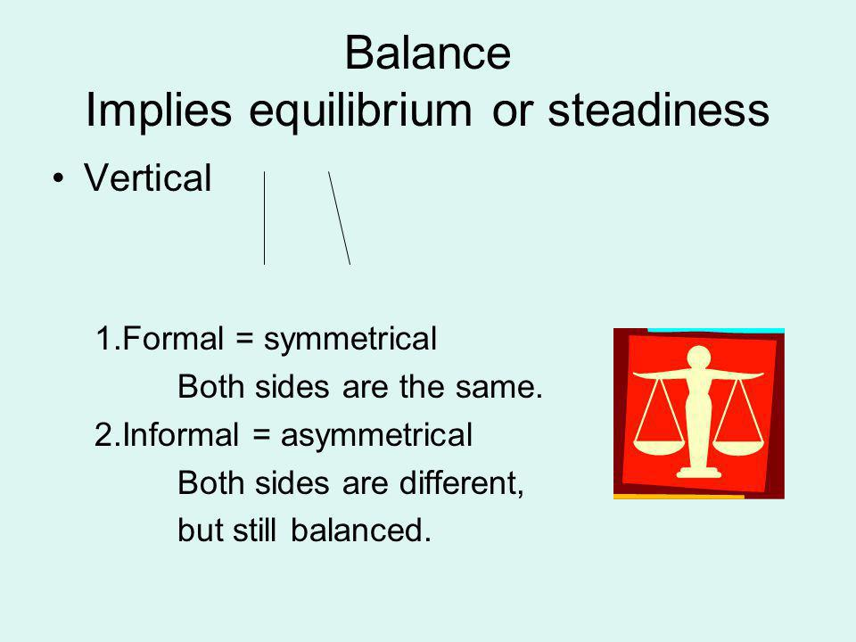 Balance Implies equilibrium or steadiness