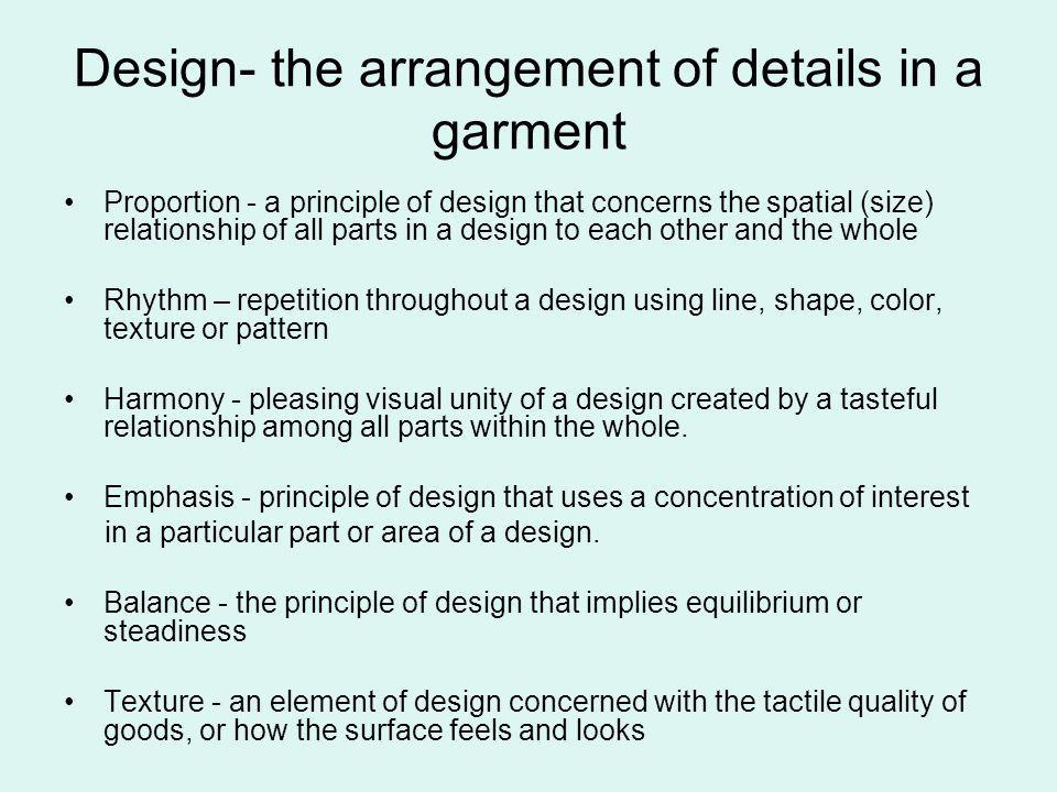 Design- the arrangement of details in a garment