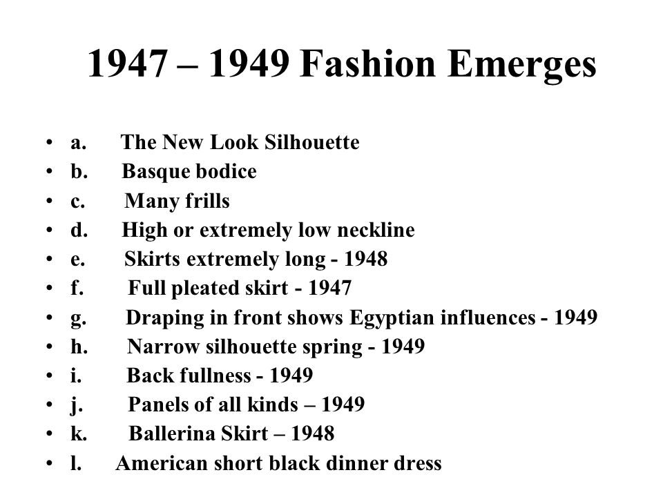 1947 – 1949 Fashion Emerges a. The New Look Silhouette