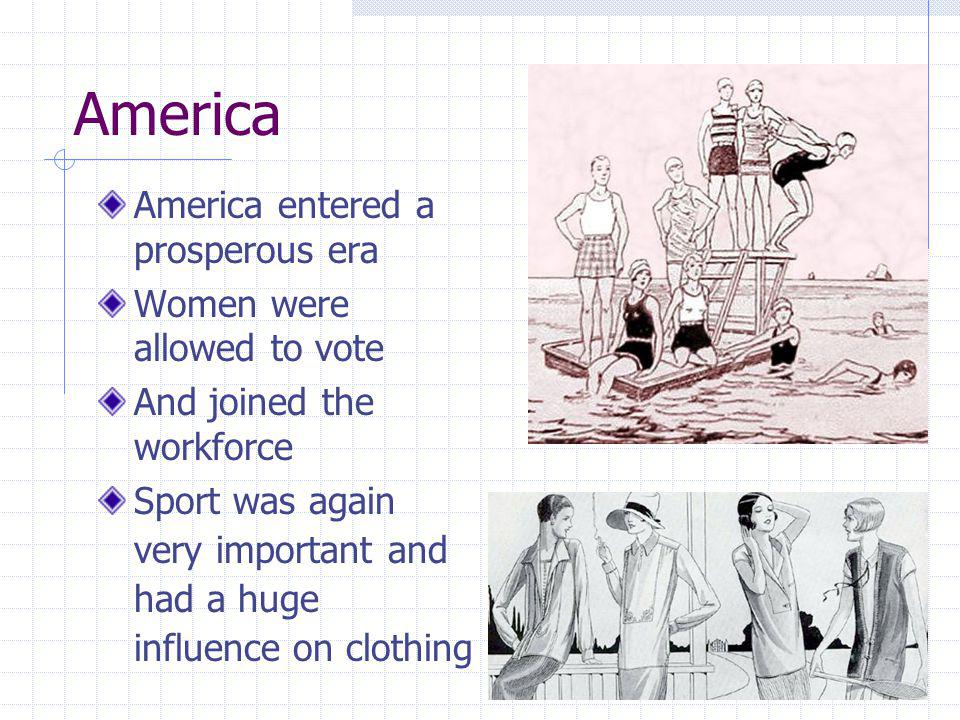 America America entered a prosperous era Women were allowed to vote