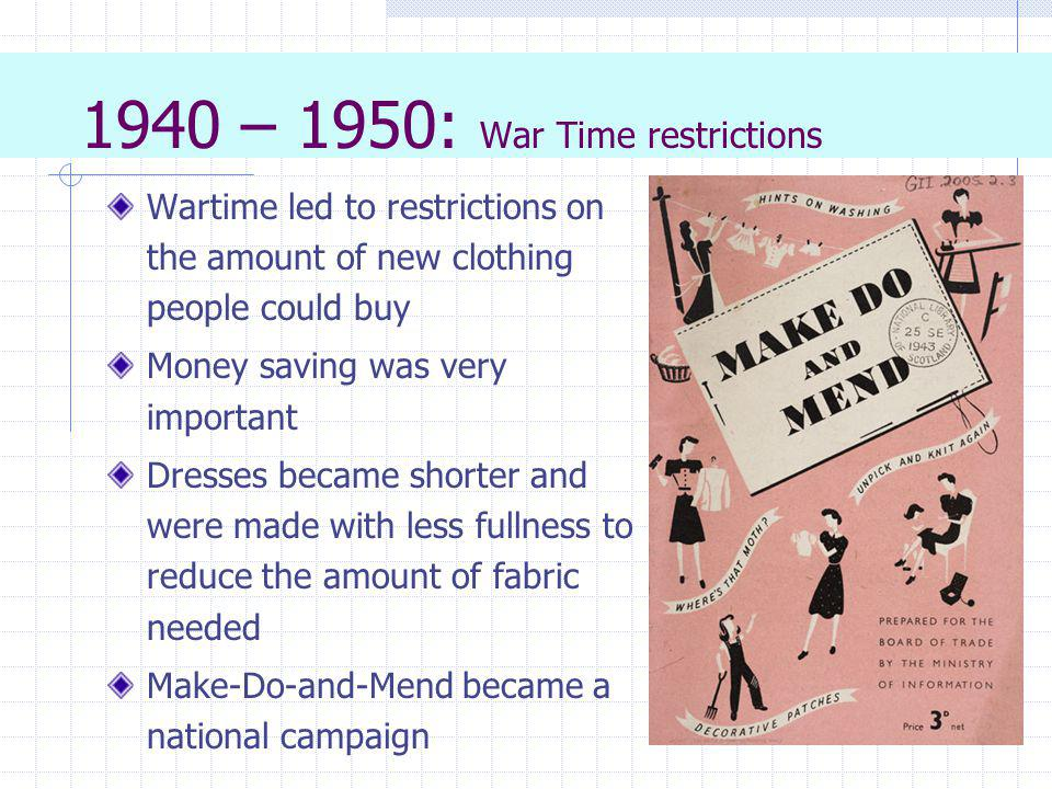 1940 – 1950: War Time restrictions