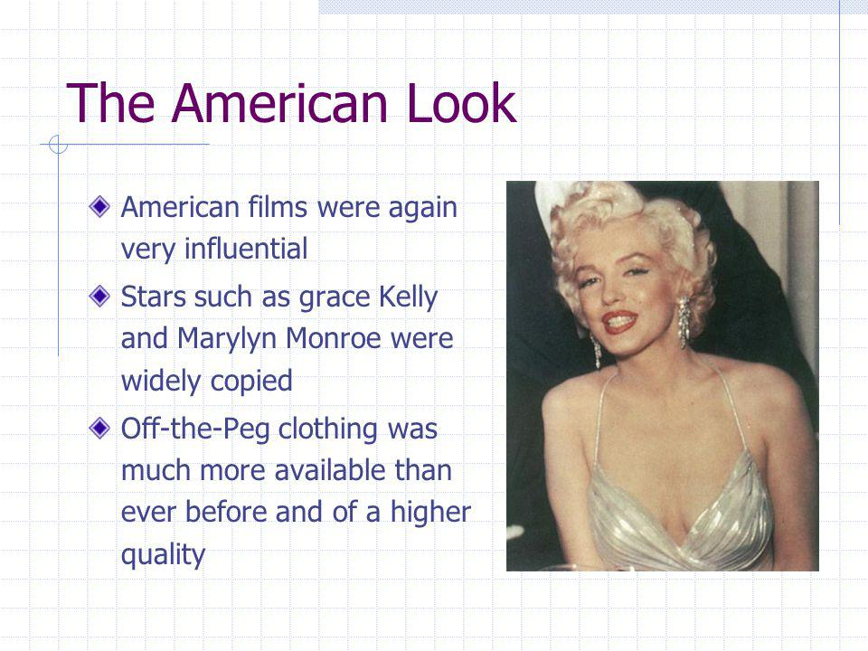 The American Look American films were again very influential