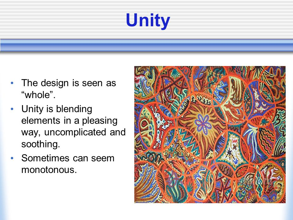 Unity The design is seen as whole .