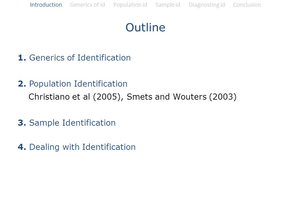 Introduction Generics of id Population id Sample id Diagnosting id Conclusion
