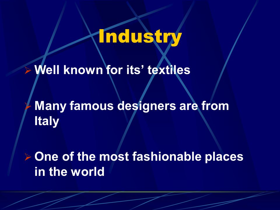 Industry Well known for its' textiles