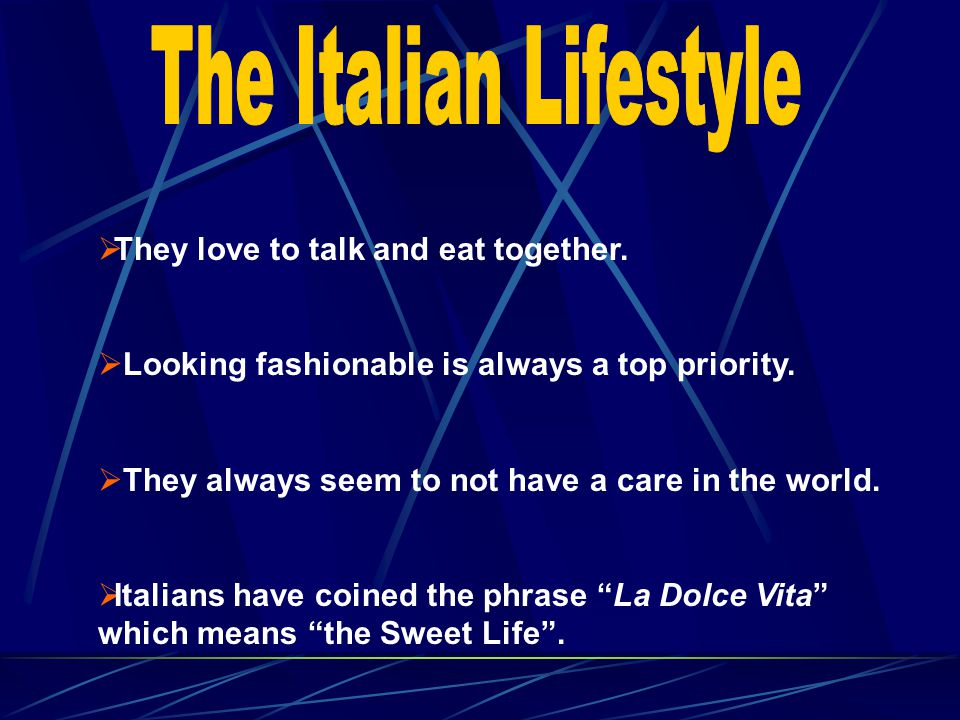 The Italian Lifestyle They love to talk and eat together.