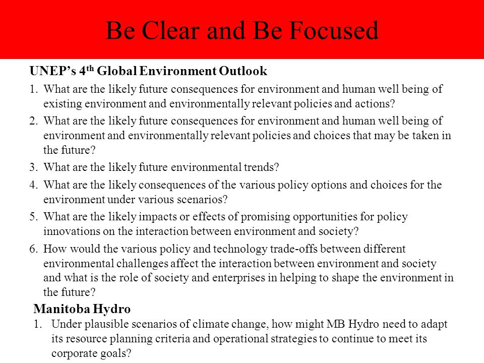 Be Clear and Be Focused UNEP's 4th Global Environment Outlook