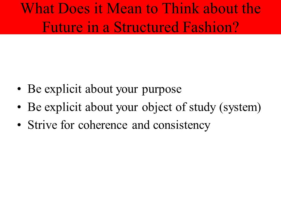 What Does it Mean to Think about the Future in a Structured Fashion