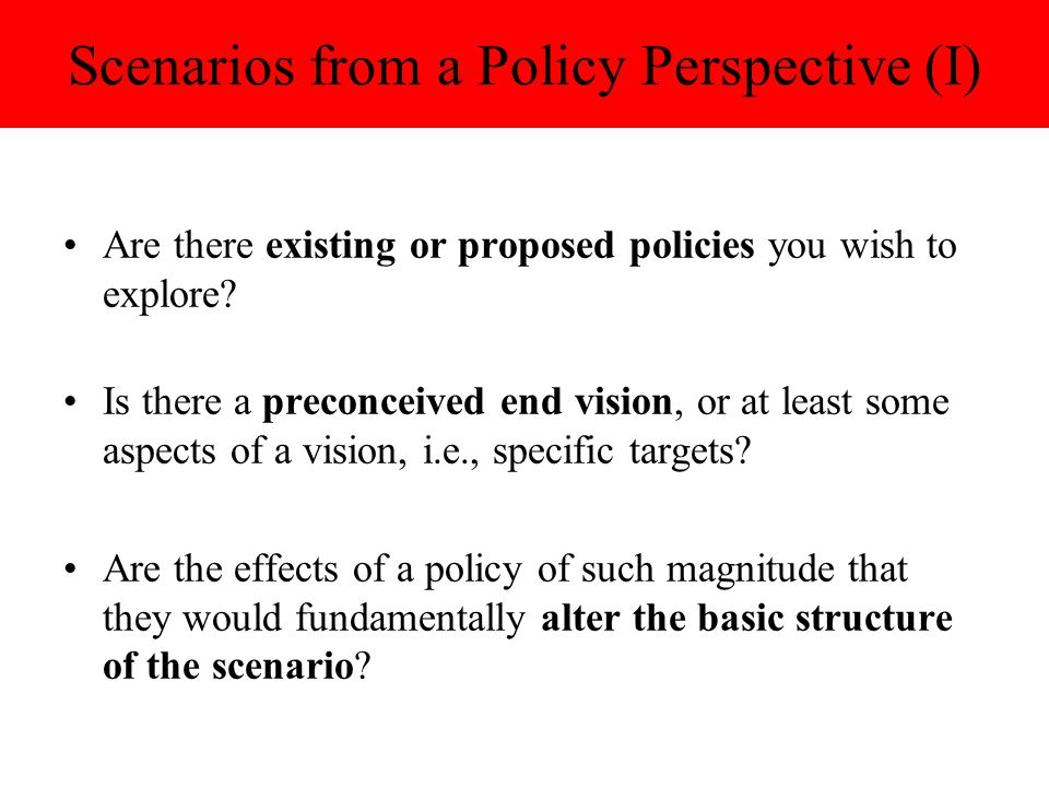 Scenarios from a Policy Perspective (I)