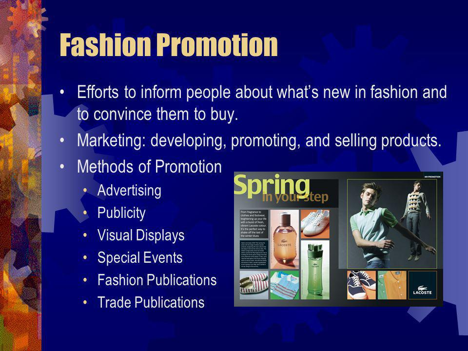 Fashion Promotion Efforts to inform people about what's new in fashion and to convince them to buy.