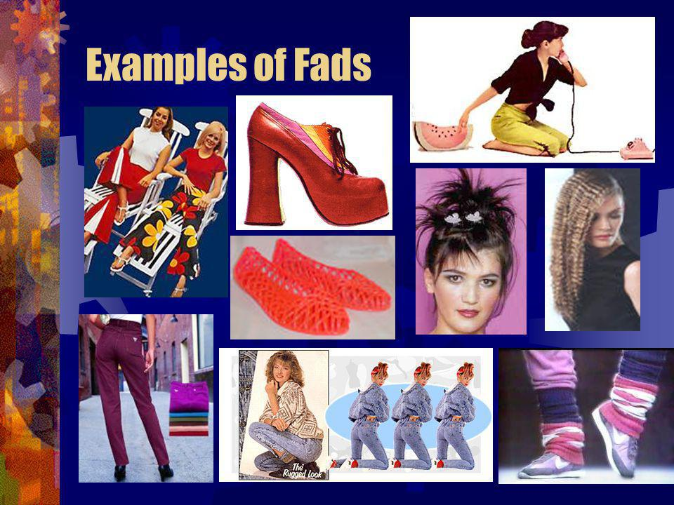 Examples of Fads