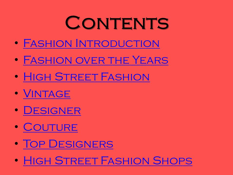 Contents Fashion Introduction Fashion over the Years