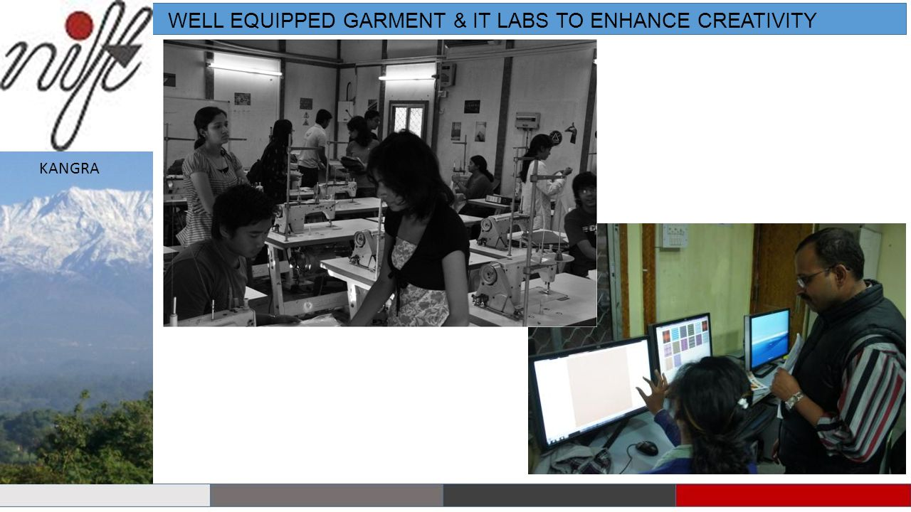 WELL EQUIPPED GARMENT & IT LABS TO ENHANCE CREATIVITY