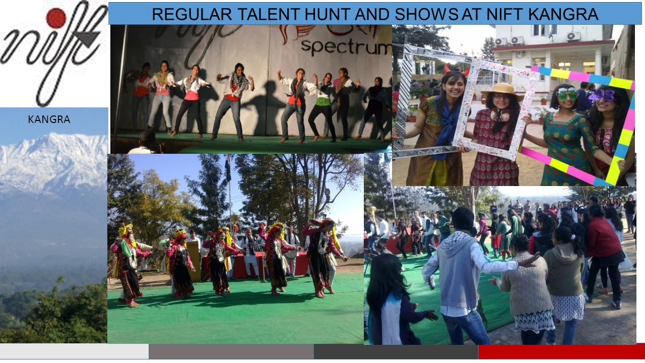 REGULAR TALENT HUNT AND SHOWS AT NIFT KANGRA
