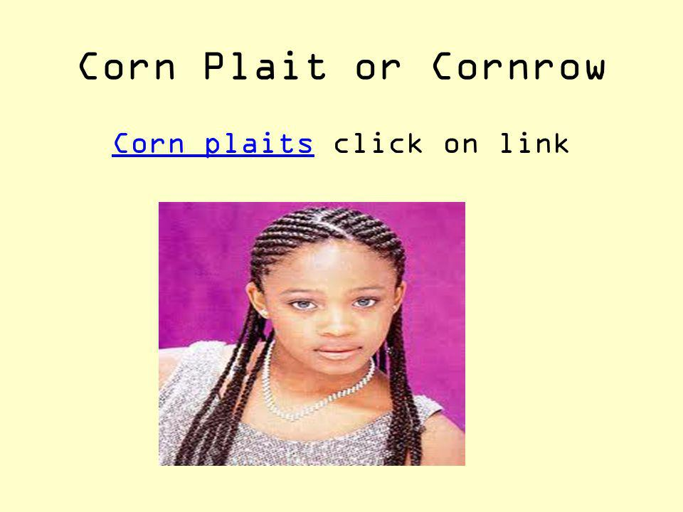 Corn plaits click on link