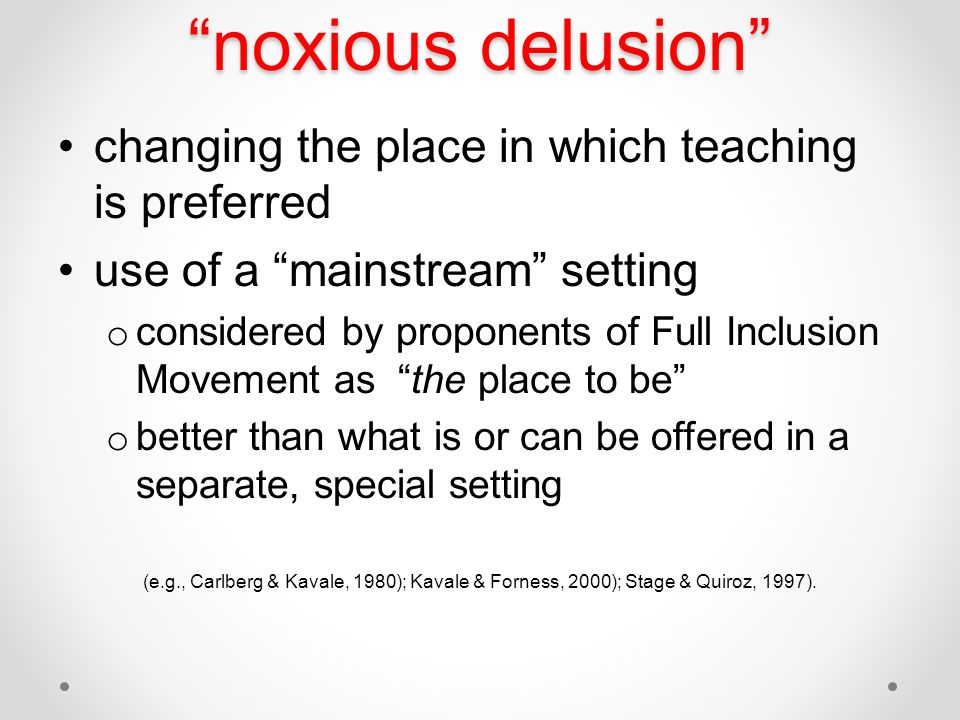 noxious delusion changing the place in which teaching is preferred