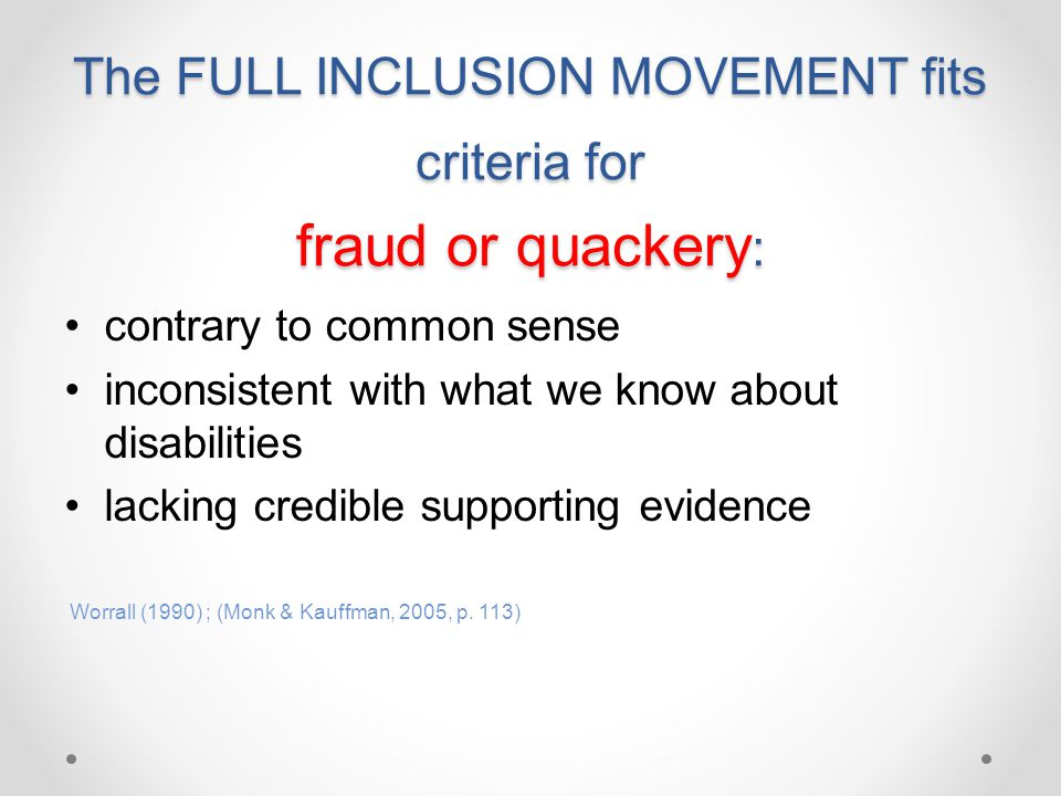 The Full Inclusion Movement fits criteria for fraud or quackery:
