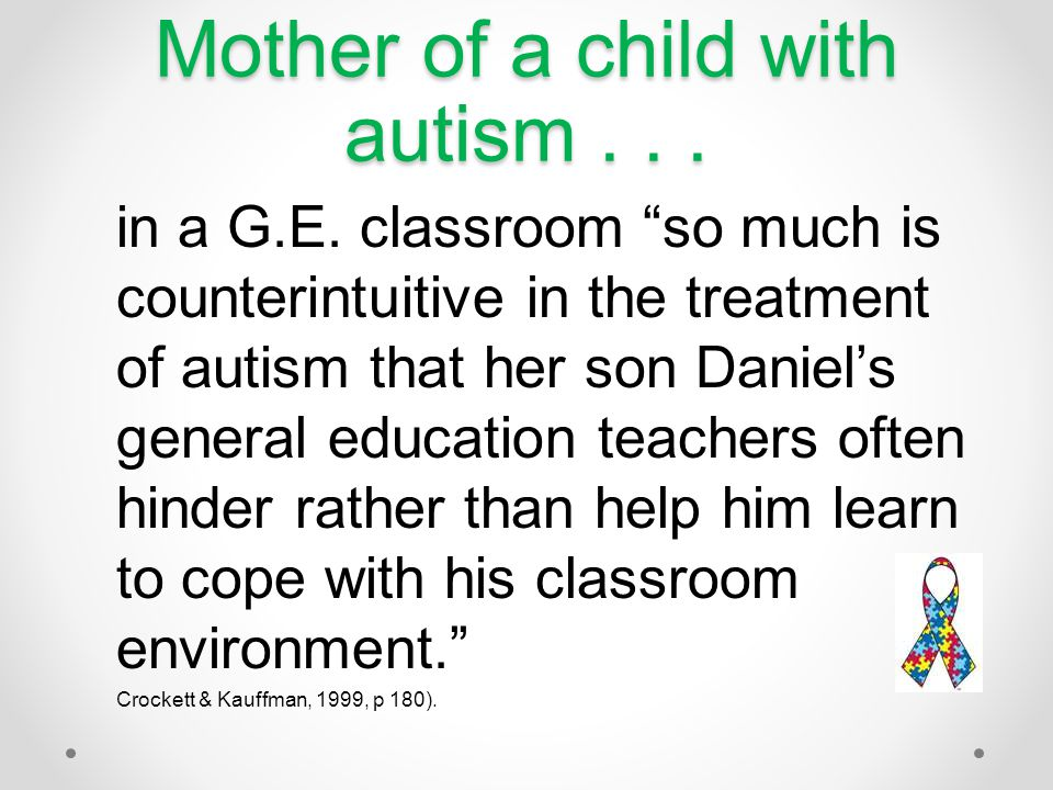 Mother of a child with autism . . .