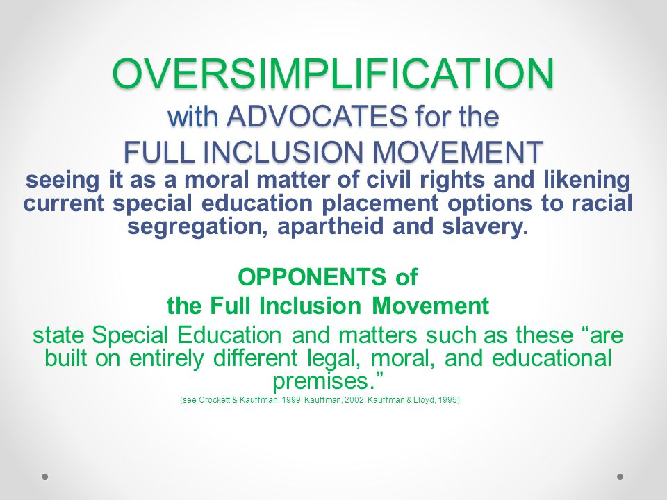 OVERSIMPLIFICATION with ADVOCATES for the FULL INCLUSION MOVEMENT