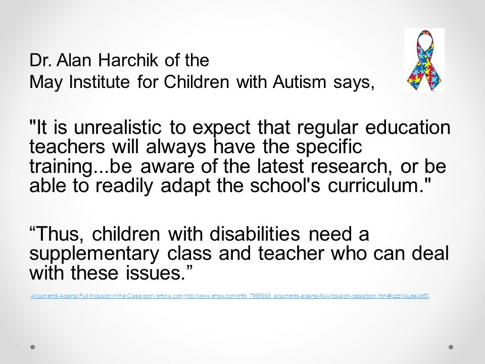 Dr. Alan Harchik of the May Institute for Children with Autism says,