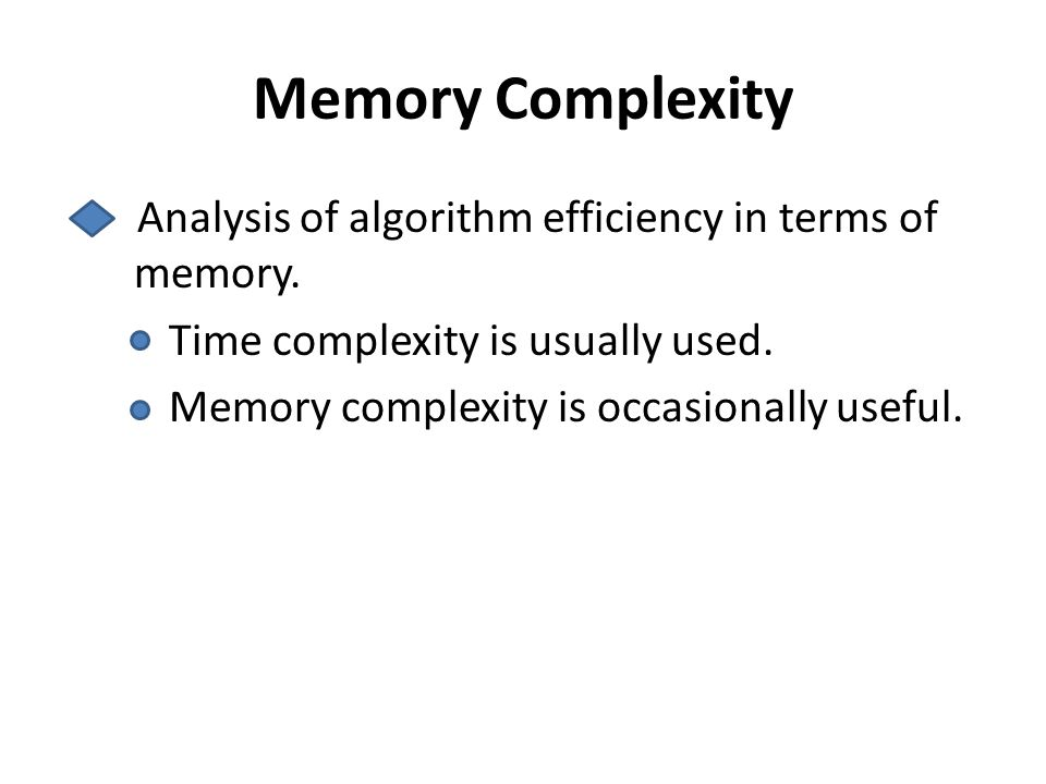 Memory Complexity Analysis of algorithm efficiency in terms of memory.