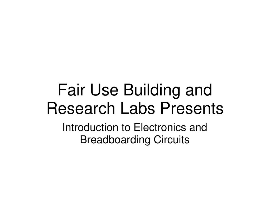 Fair Use Building And Research Labs Presents Ppt Download Wiring Circuits Explained