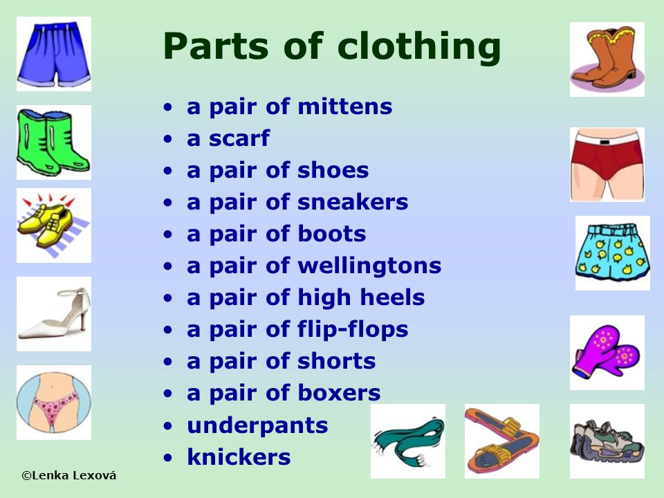 Parts of clothing a pair of mittens a scarf a pair of shoes