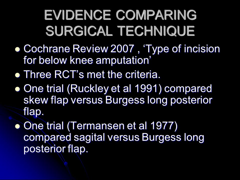 EVIDENCE COMPARING SURGICAL TECHNIQUE
