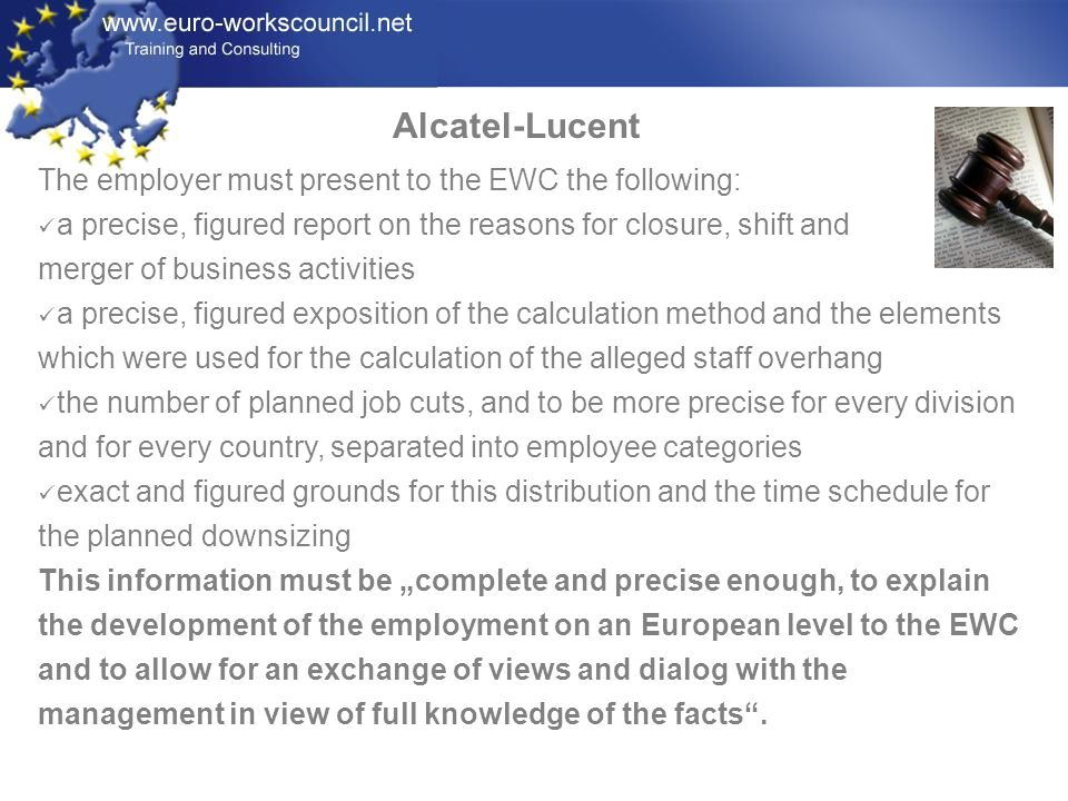 Alcatel-Lucent The employer must present to the EWC the following: