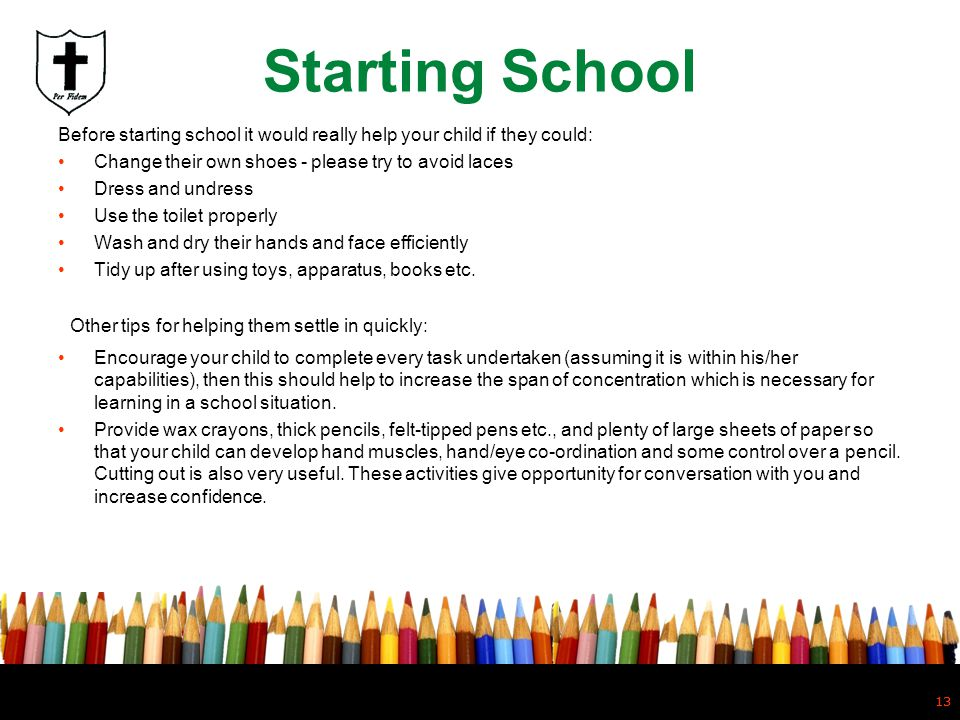 Starting School Other tips for helping them settle in quickly: