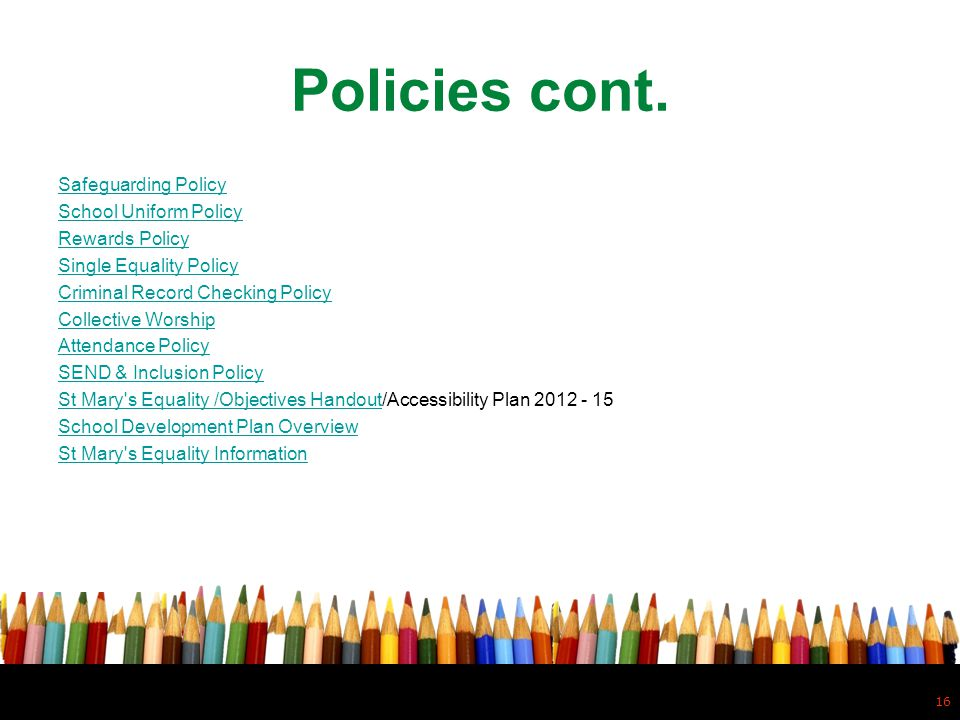 Policies cont. Safeguarding Policy School Uniform Policy