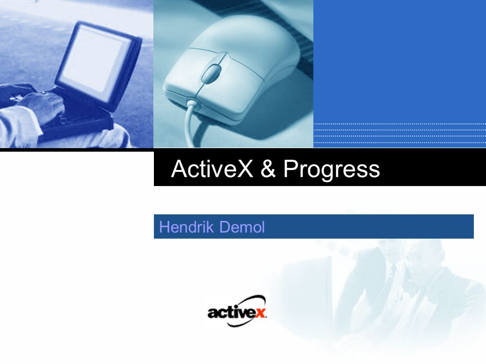 ActiveX & Progress Hendrik Demol