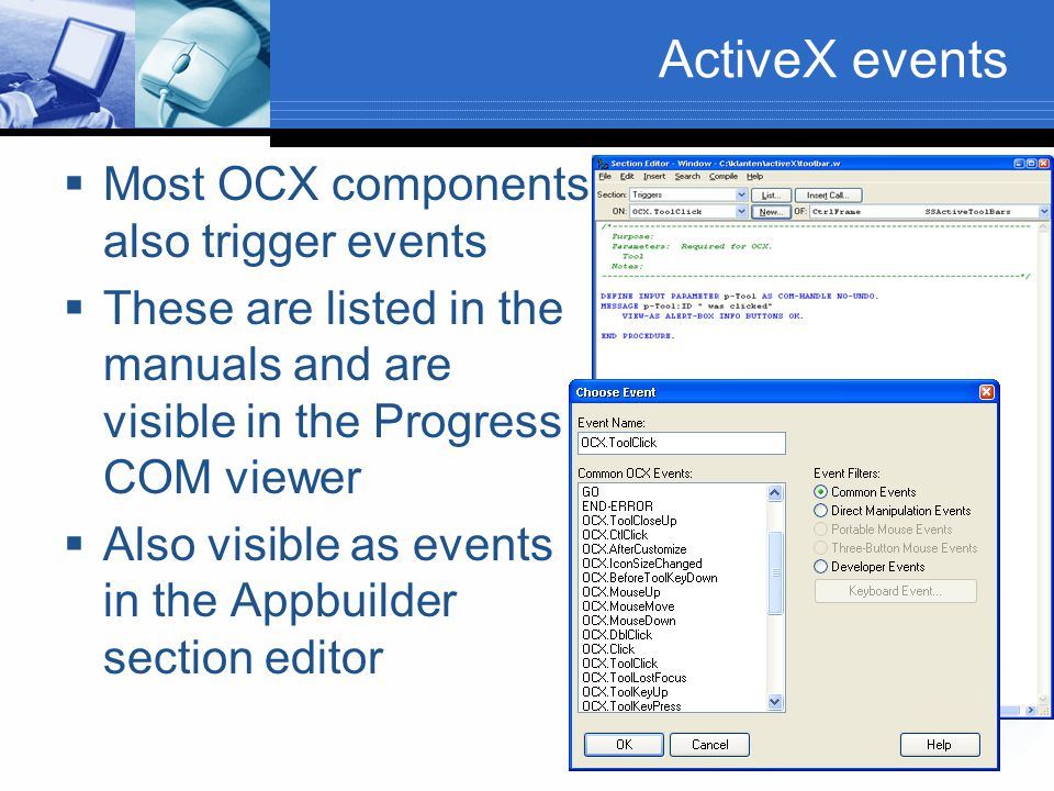 ActiveX events Most OCX components also trigger events