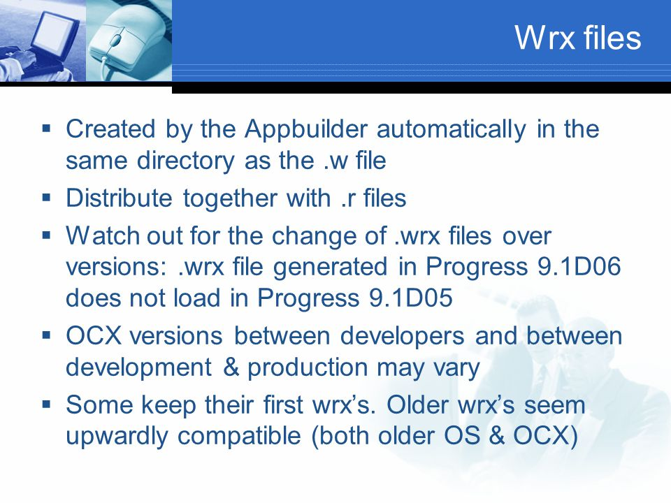 Wrx files Created by the Appbuilder automatically in the same directory as the .w file. Distribute together with .r files.