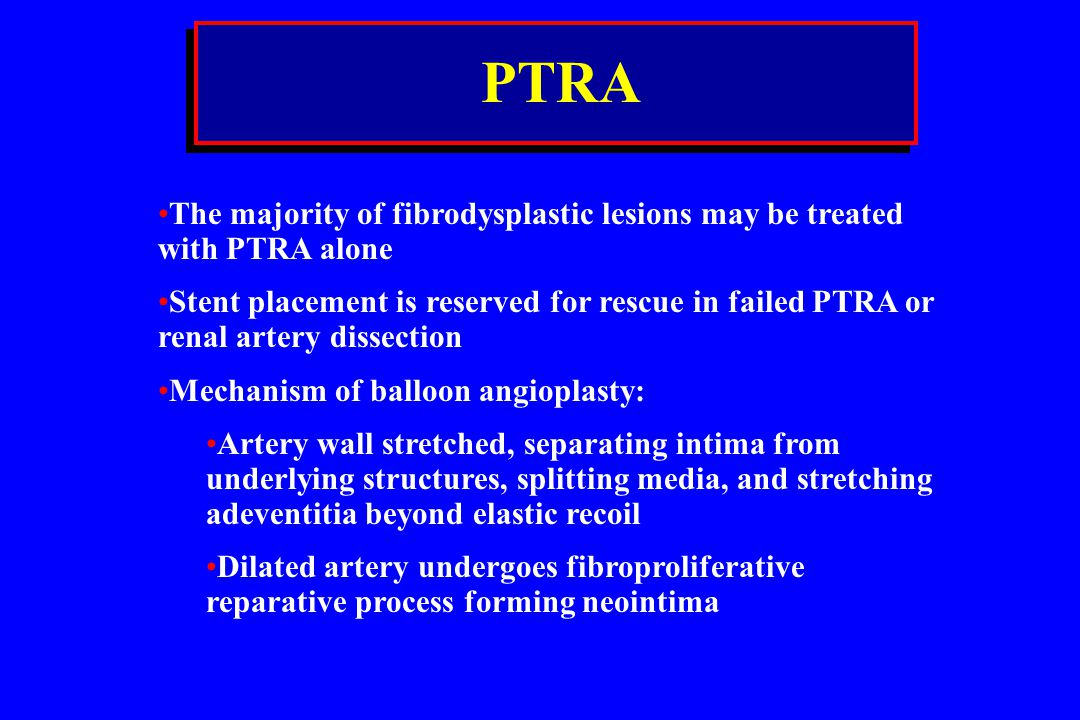 PTRA The majority of fibrodysplastic lesions may be treated with PTRA alone.