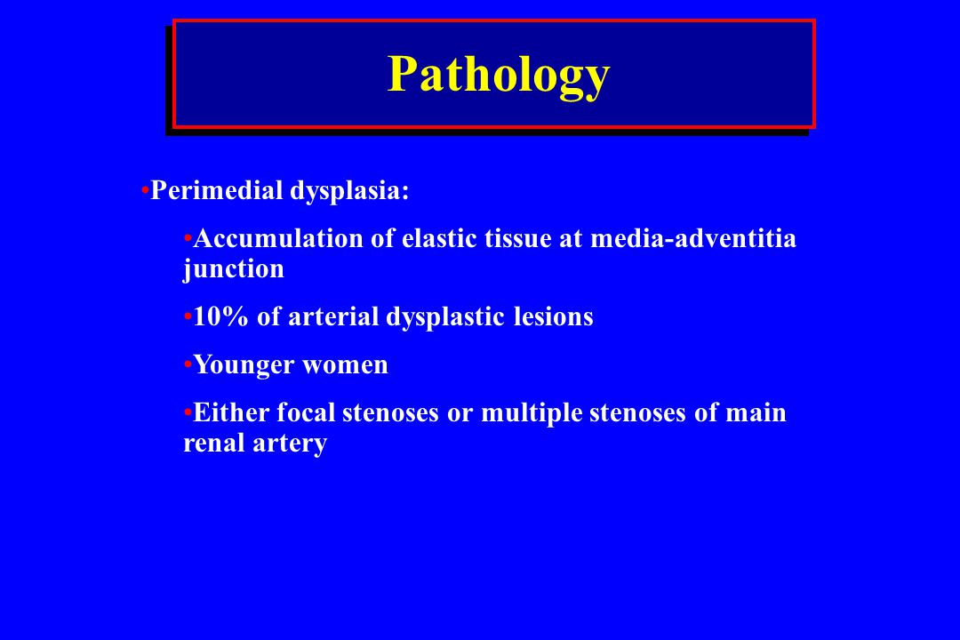 Pathology Perimedial dysplasia: