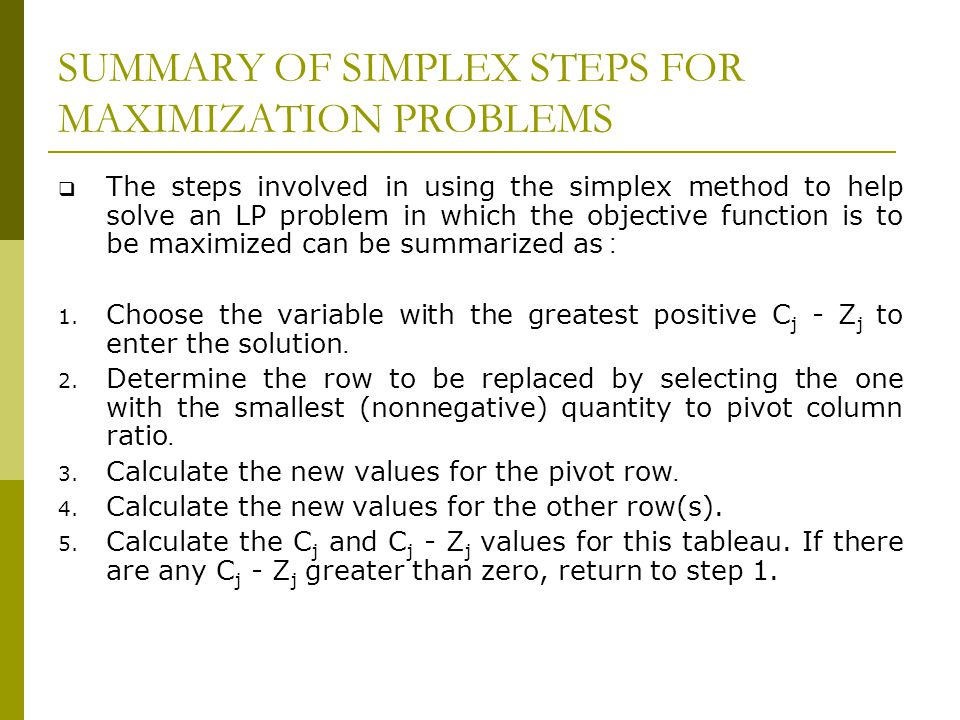 SUMMARY OF SIMPLEX STEPS FOR MAXIMIZATION PROBLEMS