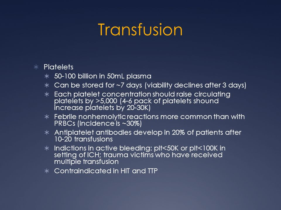 Transfusion Platelets 50-100 billion in 50mL plasma