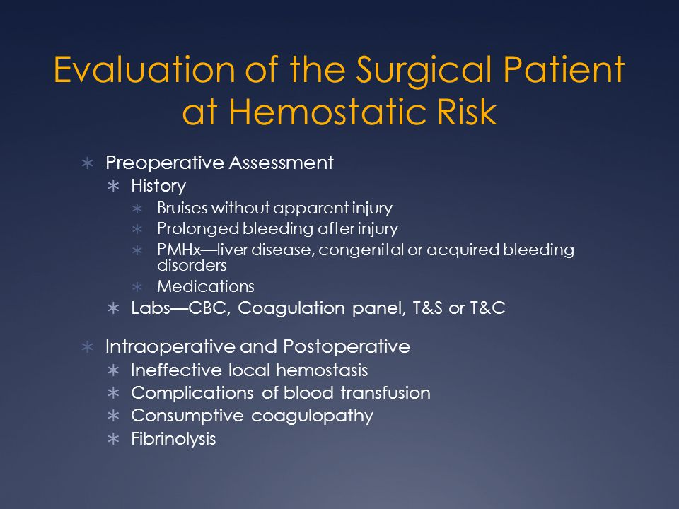 Evaluation of the Surgical Patient at Hemostatic Risk