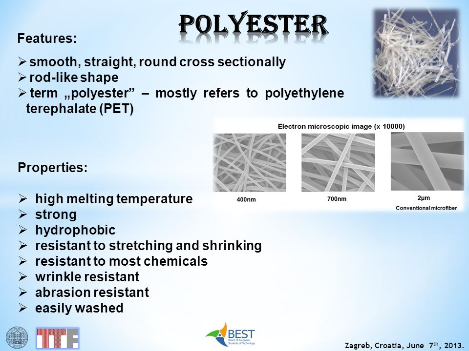 POLYESTER Features: smooth, straight, round cross sectionally