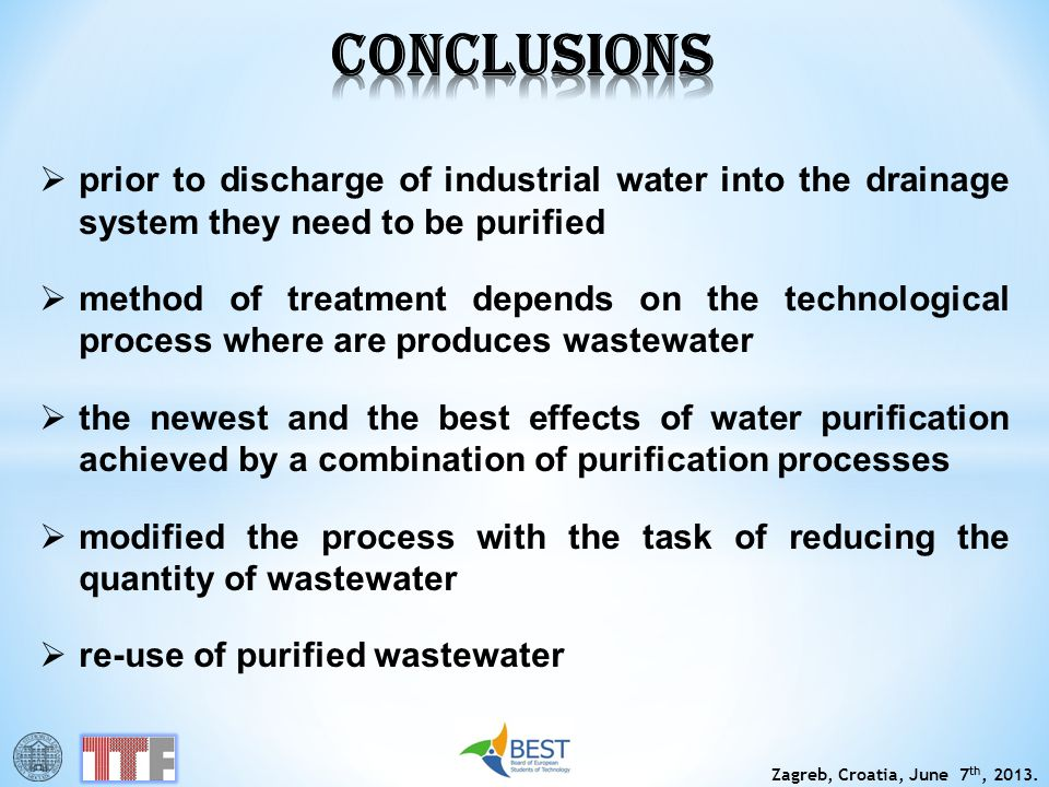 CONCLUSIONS prior to discharge of industrial water into the drainage system they need to be purified.
