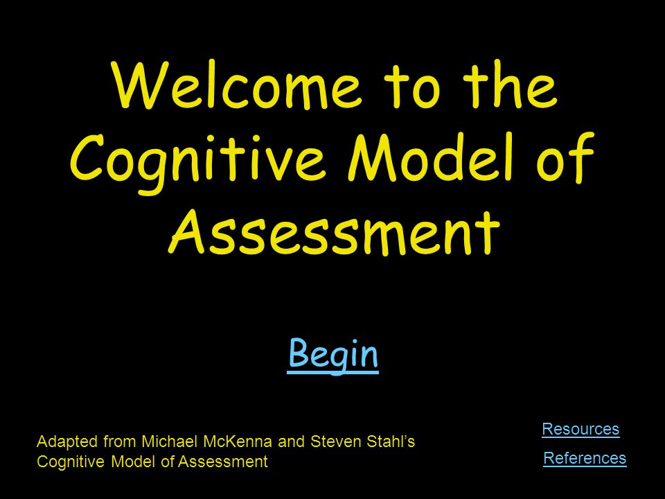 Welcome to the Cognitive Model of Assessment