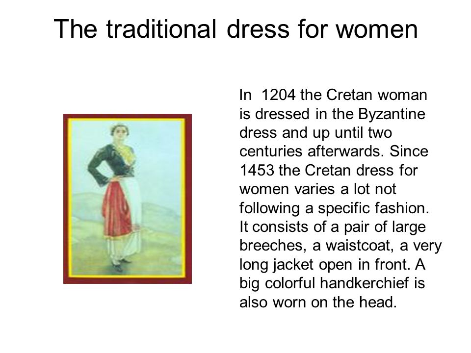 The traditional dress for women