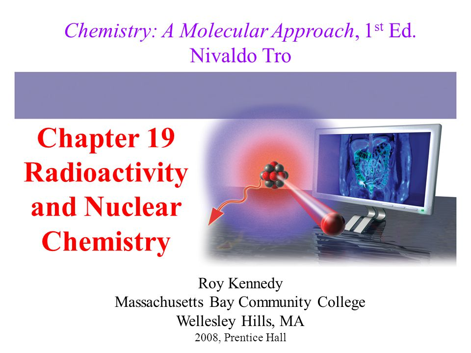 Chapter 19 Radioactivity and Nuclear Chemistry
