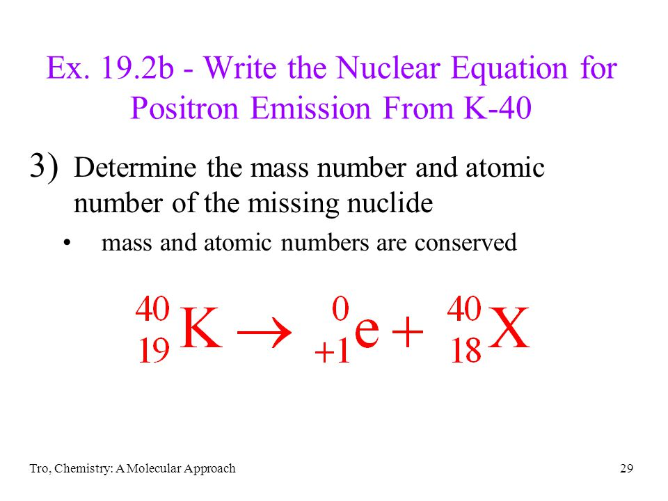 Ex. 19.2b - Write the Nuclear Equation for Positron Emission From K-40