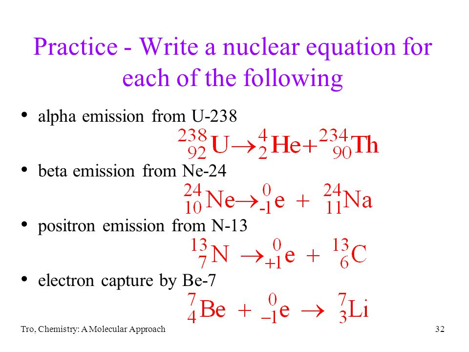 Practice - Write a nuclear equation for each of the following