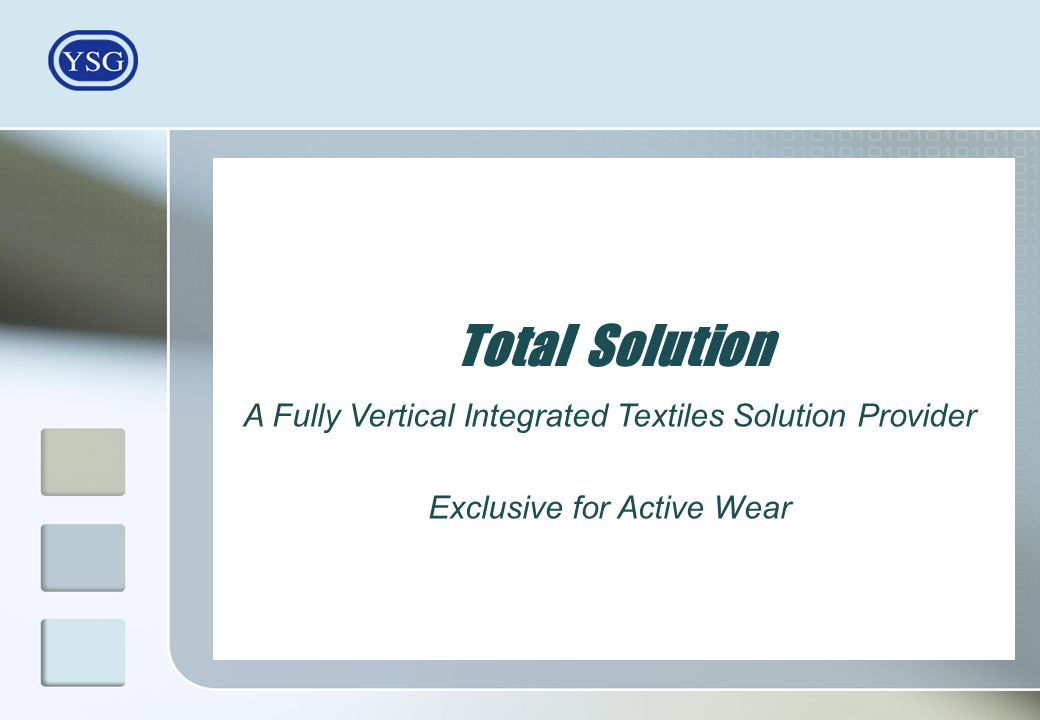 Total Solution A Fully Vertical Integrated Textiles Solution Provider